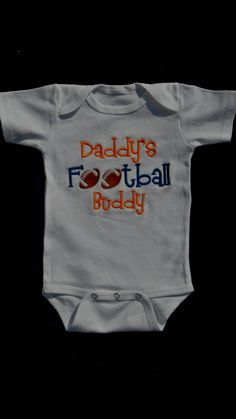 Baby Boy Clothes Football- It need's to say Papa's Football Buddy instead. I can see Jackson watching football with my daddy all the time.