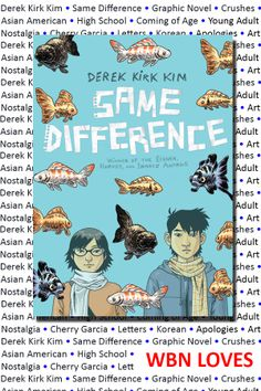 #WBNloves: Derek Kirk Kim, Same Difference, graphic novel, Asian American, high school, crushes, coming of age, young adult, nostalgia, Cherry Garcia, letters, Korean, apologies
