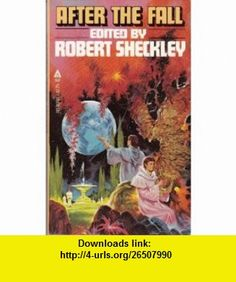 After The Fall (9780441009411) Robert Sheckley , ISBN-10: 0441009417  , ISBN-13: 978-0441009411 ,  , tutorials , pdf , ebook , torrent , downloads , rapidshare , filesonic , hotfile , megaupload , fileserve