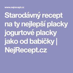 Starodávný recept na ty nejlepší placky jogurtové placky jako od babičky | NejRecept.cz