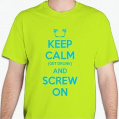 Parrothead Men's T Shirt  Keep Calm Get Drunk and by ParroTees, $12.00 Keep Calm Pictures, Getting Drunk, Sailor, Concert, Trending Outfits, Board, T Shirt, Supreme T Shirt, Tee Shirt