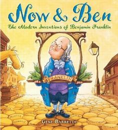 Now & Ben: The Modern Inventions of Benjamin Franklin by Gene Barretta. This story compares the original inventions of Benjamin Franklin to their modern counterparts kids will be sure to recognize in a humorous way. Benjamin Franklin Inventos, Reading Skills, Teaching Reading, Reading Strategies, Guided Reading, Reading Resources, Reading Club, Reading Groups, Reading Levels