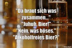 """Lustiger BilderSpruch - """"Da braut sich was zusammen..."""" """"Juhuh, Bier!"""" ..."""