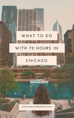What to do when you have 72 hours in chicago Usa Travel Guide, Travel Usa, Travel Guides, Travel Tips, Canada Travel, Solo Travel, Chicago Vacation, Chicago Travel, Chicago Trip