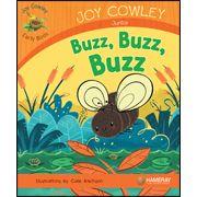 Buzz, Buzz, Buzz—by Joy Cowley Series: Joy Cowley Early Birds GR Level: F Genre: Narrative, Fiction