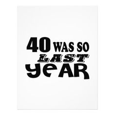 40 So Was So Last Year Birthday Designs Letterhead  $1.20  by NHstore  - cyo diy customize personalize unique