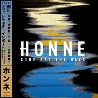 Gone Are The Days (Shimokita Import) by HONNE on SoundCloud