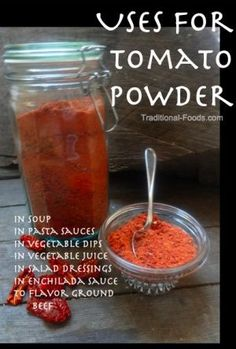 Homestead Survival: Uses For Tomato Powder In Cooking  Food Storage