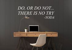 Do, or do not - Wall sticker Wall Stickers, Office Desk, Furniture, Home Decor, Wall Clings, Desk Office, Decoration Home, Wall Decals, Desk