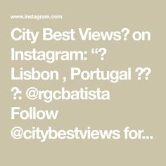 "City Best Views🔝 on Instagram: ""📍 Lisbon , Portugal 🇵🇹 📷: @rgcbatista Follow @citybestviews for the best urban photo👆 • • #lisbon #portugal #travel #photography…"" Portugal Travel, Lisbon Portugal, Just Go, Travel Photography, Good Things, Urban, Math, Instagram, Math Resources"