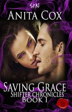 Saving Grace (Shifter Chronicles #1) by @AuthorAnitaCox #erotic #paranormal #romance