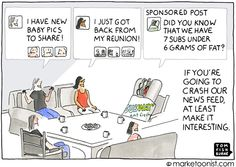 """Sponsored Posts"" cartoon- Tom Fishburne * Is your social media post a welcomed guest or party crasher? Small Business Marketing, Content Marketing, Internet Marketing, Social Media Marketing, Digital Marketing, Social Networks, Affiliate Marketing, Media Psychology, Social Media Humor"