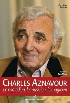 Charles Aznavour - Le comédien, le musicien, le magicien