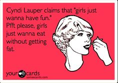 Someone is speaking my language. Cyndi Lauper, Workout Humor, Your Cards, Ecards, Have Fun, Valentines, Memes, Day, Language