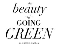 Angela Caglia - The Beauty of Going Green