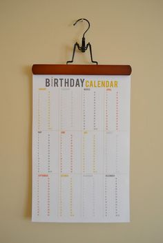 Printable Birthday Calendar. Just saved this to print on 11x17 card stock.  Will be so handy to have all the birthdays at a glance! Even like the hanger idea.