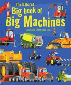 Big Book of Big Machines--Give the gift of reading!  This delightful book is for 4 years and up.