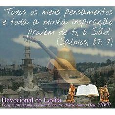 """""""Músicos e compositores sobre ela afirmarão: Todos os meus pensamentos e toda a minha inspiração provêm de ti, ó Sião!"""" (Salmos, 87:7)"""