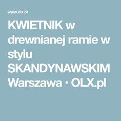 KWIETNIK w drewnianej ramie w stylu SKANDYNAWSKIM Warszawa • OLX.pl