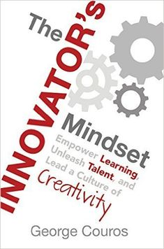 The greatest innovation in the modern classroom happens not when we innovate with technology. It begins with the Innovator's Mindset. George Couros shares these 8 important ingredients of the Innovator's Mindset in this new show series. Check every other Monday on Every Classroom Matters to learn more. The 8 Characteristics of the Innovator's Mindset George […]