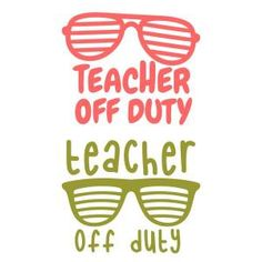 Teacher Off Duty Sunglasses SVG Cuttable Design