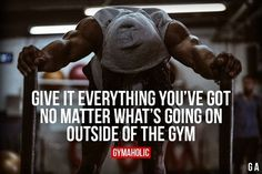 Give It Everything You've Got No matter what's going on outside of the gym. More motivation: https://www.gymaholic.co #fitness #motivation #gymaholic #fitnessmotivation #FitnessMotivation