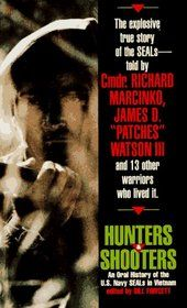 """Hunters  Shooters : An Oral History of the U.S. Navy SEALs in Vietnam"" by Bill Fawcett"