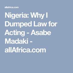 Nigeria: Why I Dumped Law for Acting - Asabe Madaki - allAfrica.com