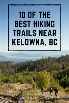 Blogger April of Just Leaving Footprints shares her 10 favourite hikes in #Kelowna #BritishColumbia