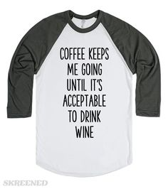 Coffee | Coffee keeps me going until it is acceptable to drink wine. #Skreened