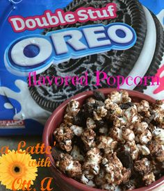 Oreo Popcorn.  use the whole oreo in this recipe for an awesome snack!!!