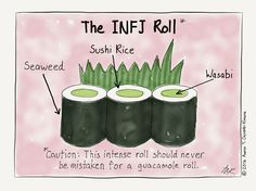 I LOVE sushi. Always have, always will. For any kind of celebration, it's one of my first go-to meals. INFJ Cartoon from http://infjoe.wordpress.com.
