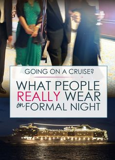 What People REALLY Wear on Formal Night: Does going on a cruise mean packing an evening gown and diamonds? See what average cruisers really wear on a cruise ship elegant or formal evening and learn the dress codes for cruise lines before you set sail. Packing List For Cruise, Cruise Travel, Cruise Vacation, Disney Cruise, Packing Tips, Vacation Ideas, Vacation Pictures, Dream Vacations, Honeymoon Cruise