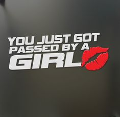 Details about You just got passed by a girl sticker Funny JDM race car truck window decal - Camila Rosalba Fernandez - Auto