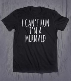 I Cant Run Im A Mermaid Gym Tops Slogan Tee by HyperWaveFashion