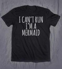 I Cant Run Im A Mermaid Gym Tops Slogan Tee by HyperWaveFashion