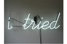 'I tried' neon by artist Kiron Robinson