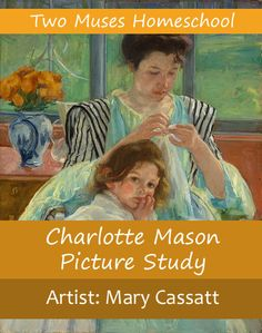 Two Muses Homeschool Art - Charlotte Mason Picture Study - Mary Cassatt