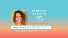 Podcast #8: Making Red Lights SEXY  http://www.earthbasedmedicine.com/blog/2015/10/14/podcast-8-making-red-lights-sexy
