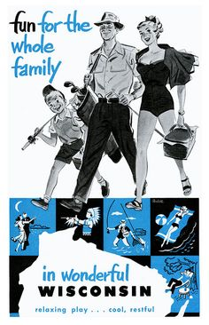 Advertising: Fun for the whole family in wonderful Wisconsin. #advertising #Wisconsin #vintage
