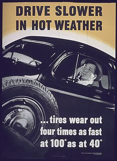 "To make tires last the duration of the war, owners were urged to drive slower - especially in the heat - to reduce loss due to friction. The US instituted a nationwide ""Victory"" speed limit of 35 mph to save rubber."