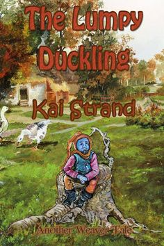 The Lumpy Duckling: Another Weaver Tale (Weaver Tales #3) by Kai Strand