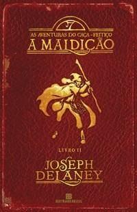 A Maldição - Série as Aventuras do Caça-feitiço - Livro 2