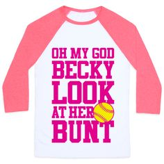"""This funny softball shirt features a softball and the words """"oh my god Becky look at her bunt"""" and is perfect for softball fans and players in school, high school, college, junior varsity, varsity, parents of softball players, athletes, pitchers, catchers, softball girls, and is ideal for showing the world that you love softball at school, work, the gym, or just hanging out at the field practicing your bunt!"""