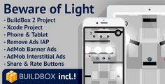 Beware of Light: iOS, Buildbox Included, Easy Reskin, AdMob Interstitial & Banner Ads, Remove Ads . Best value for money. No pain for our
