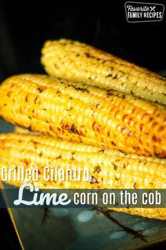 This grilled Cilantro Lime Corn on the Cob is a delicious spin on traditional corn on the cob. You will love the buttery flavor with a hint of lime! Corn Recipes, Side Recipes, Mexican Food Recipes, Dishes Recipes, Vegetarian Recipes, Grilled Fruit, Grilled Vegetables, Corn In A Cup, Recipes