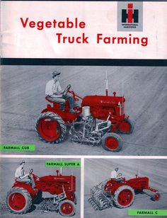 Farmall Cub Vegetable Truck Farming Sales Literature Brochure Farmall Super A, International Harvester Truck, Farmall Tractors, Vintage Tractors, Small Farm, Farm Gardens, Advertising Signs, Ih, Farming