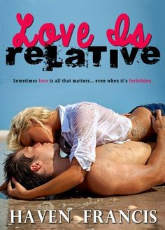 11/21/13 5.0 out of 5 stars Love Is Relative by Haven Francis, http://www.amazon.com/dp/B00FND3CO0/ref=cm_sw_r_pi_dp_q0RJsb1W91XHM