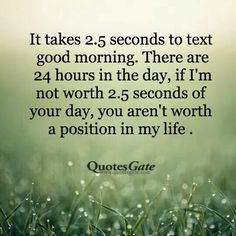 No one is ever too busy to send a text or reply, never again.  You dont reply i will back off big time.