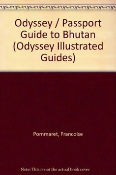 Odyssey  Passport Guide to Bhutan Odyssey Illustrated Guides *** Click for Special Deals  #BhutanMemoirs